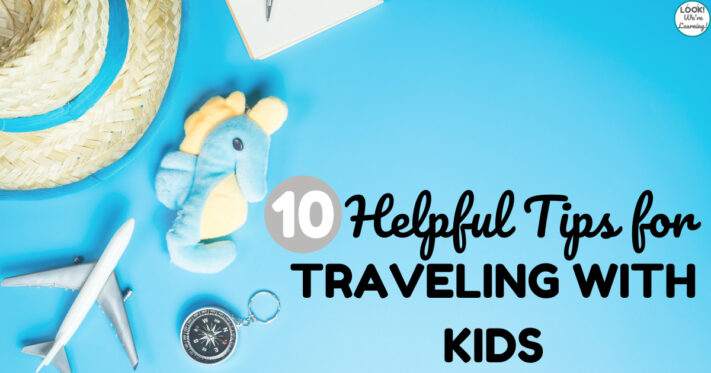 10 Helpful Tips for Traveling with Kids