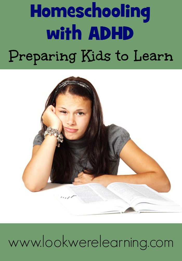 Homeschooling with ADHD: Preparing Kids to Learn - Look! We're Learning!