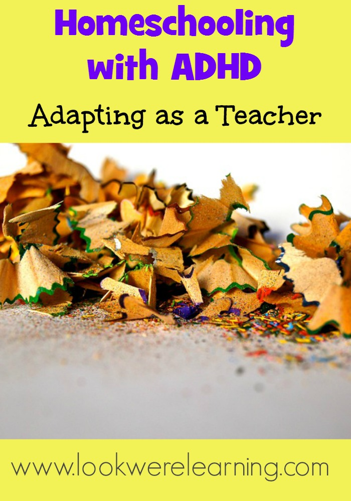 Homeschooling with ADHD: Adapting as a Teacher - Look! We're Learning!