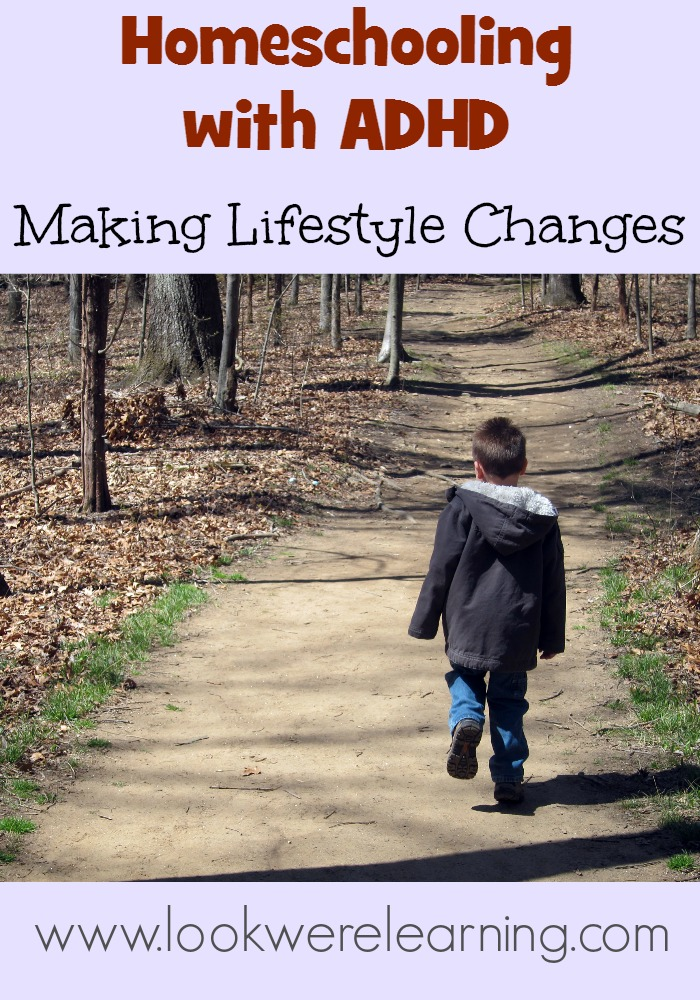 Homeschooling with ADHD: Making Lifestyle Changes - Look! We're Learning!