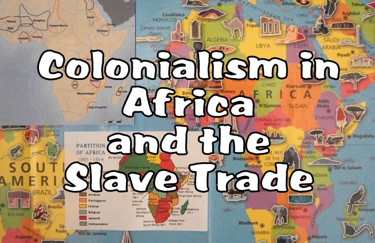 Day 9: Colonialism and the Trans-Atlantic Slave Trade