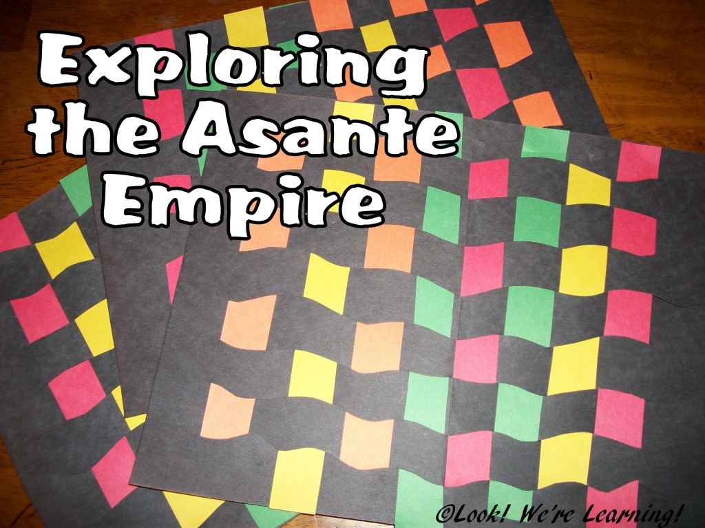 Exploring the Asante Empire: Look! We're Learning!