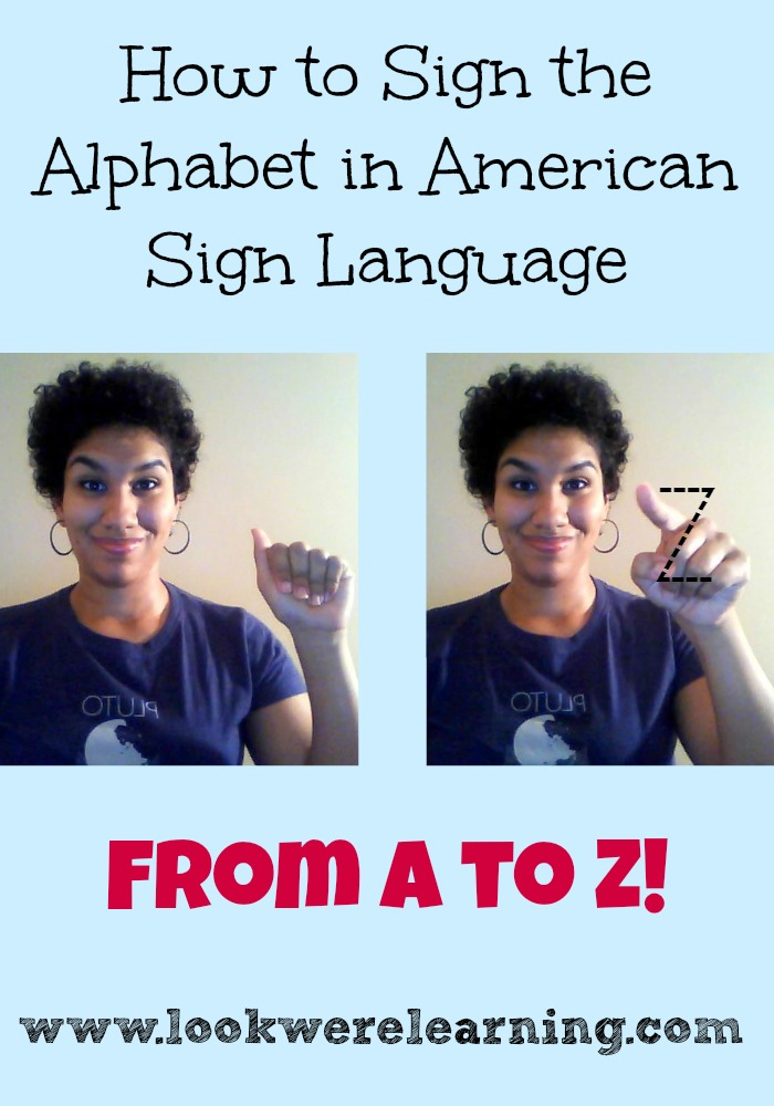 How to Sign the Alphabet in Sign Language - Look! We're Learning!