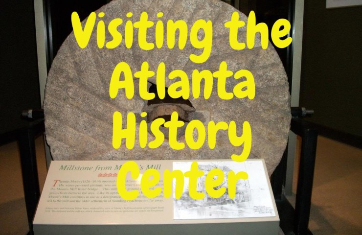 Visiting the Atlanta History Center
