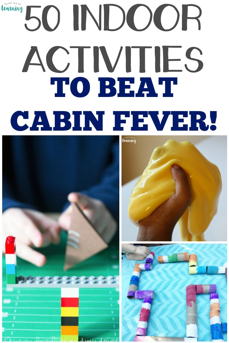 Keep the kids happy this winter with these 50 fun cabin fever activities!