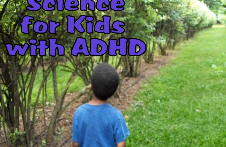 How I Teach Science to My Kids with ADHD