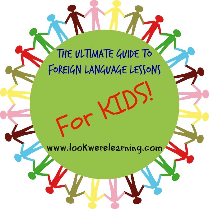 The Ultimate Guide to Foreign Language Lessons for Kids - Look! We're Learning!