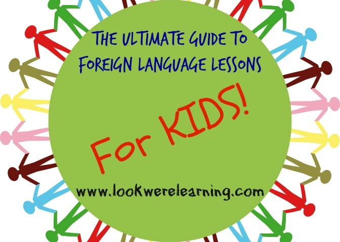 Ultimate Guide to Foreign Language Lessons for Kids