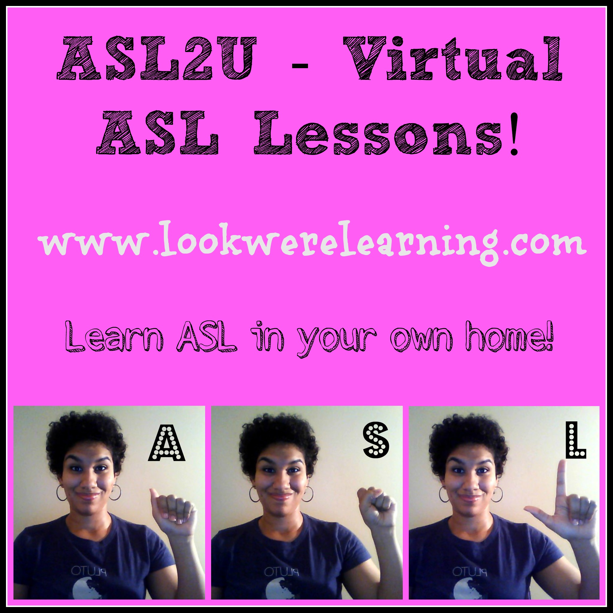 ASL2U Virtual ASL Lessons - Look! We're Learning!
