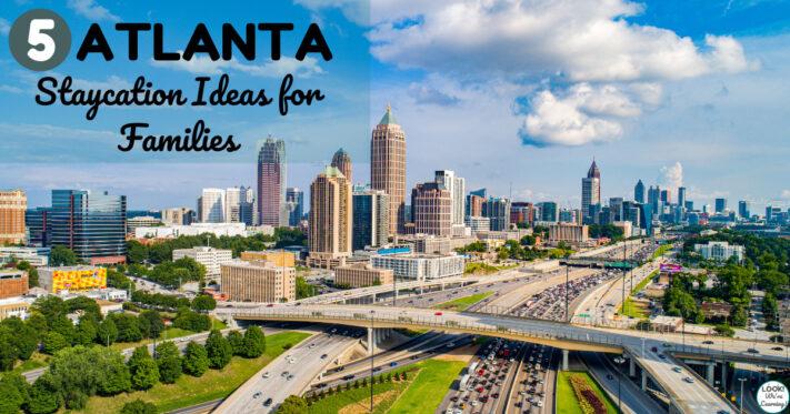 Five Fun Atlanta Staycation Ideas for Families