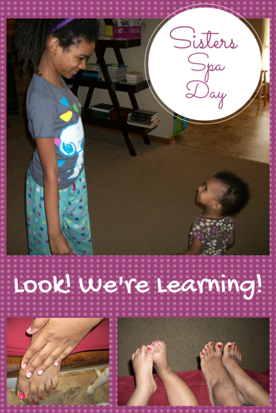 Sister Bonding with a Spa Day! - Look! We're Learning!