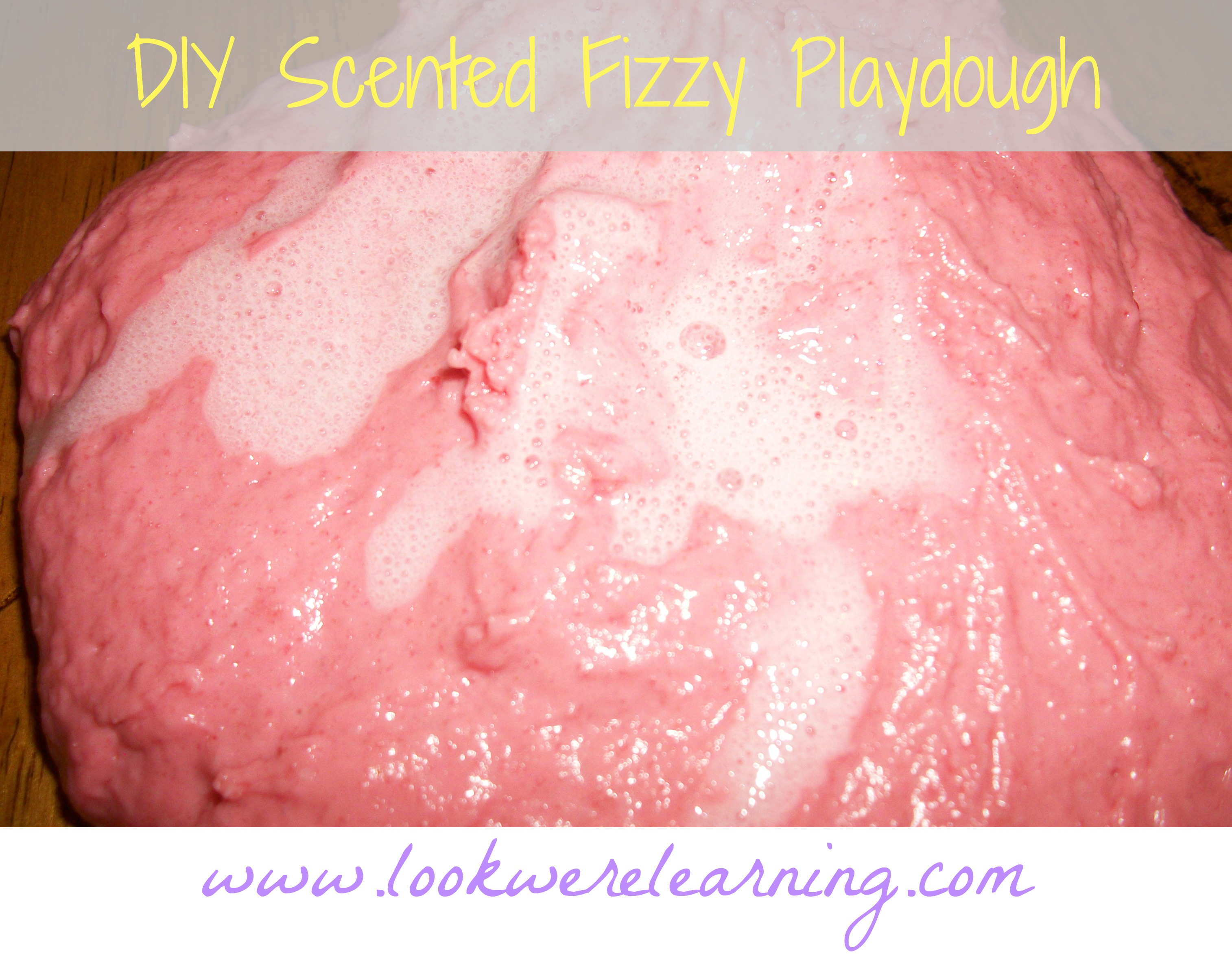 DIY Scented Fizzy Playdough - Look! We're Learning!