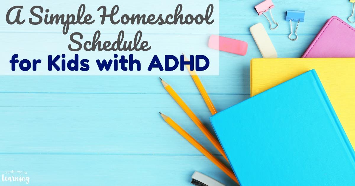 Simple ADHD Homeschool Schedule for Kids