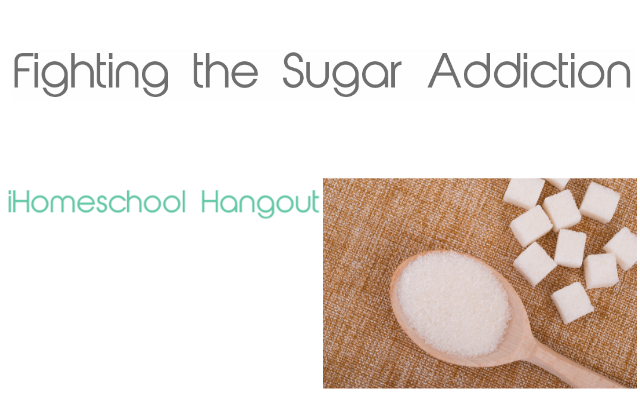 Tips for Fighting the Sugar Addiction: Look! We're Learning!