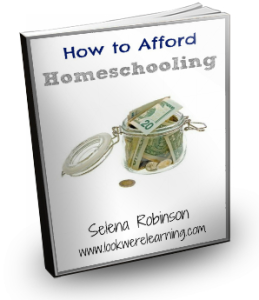 How to Afford Homeschooling eBook - Look! We're Learning!