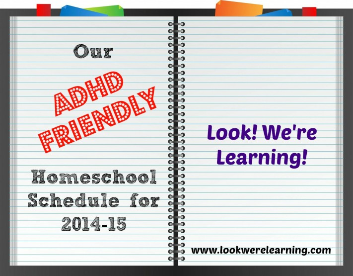 ADHD Homeschool Schedule - Look! We're Learning!