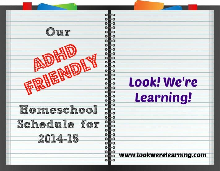 ADHD Homeschool Schedule - Look! We're Learning!