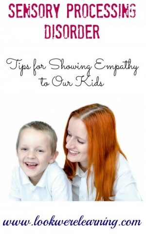 Sensory Processing Disorder Parenting: Showing Empathy