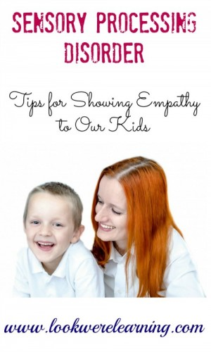 Sensory Processing Disorder Parenting: Showing Empathy - Look! We're Learning!