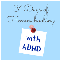 31 Days of ADHD Homeschooling - Look! We're Learning!