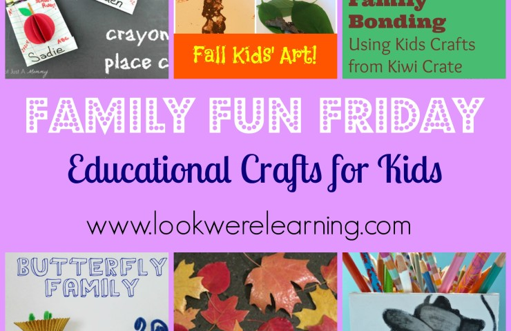 Educational Crafts for Kids with Family Fun Friday!