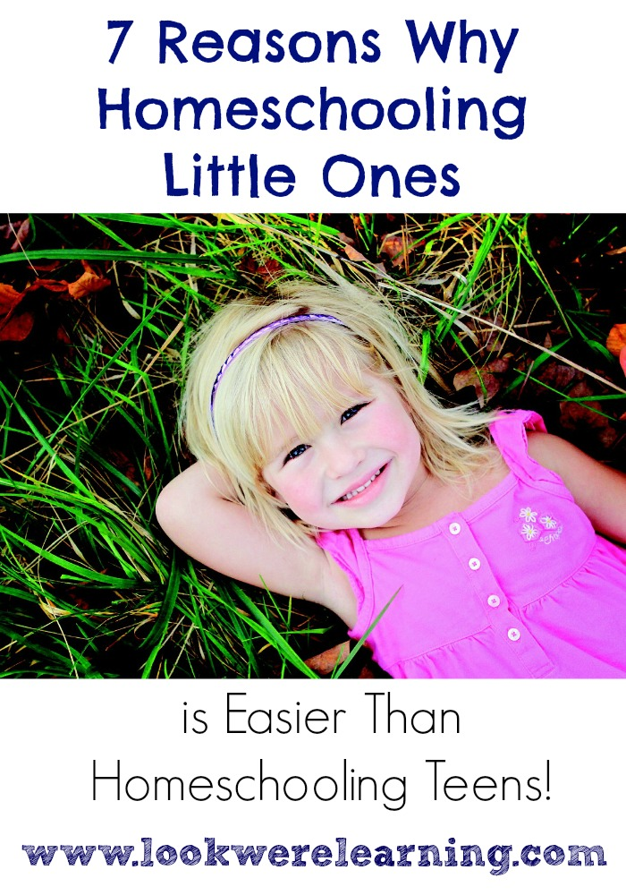 Why Homeschooling Little Ones is Easier Than Homeschooling Teens - Look! We're Learning!