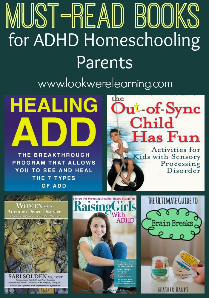 Must Read Books for ADHD Homeschooling Parents - Look! We're Learning!