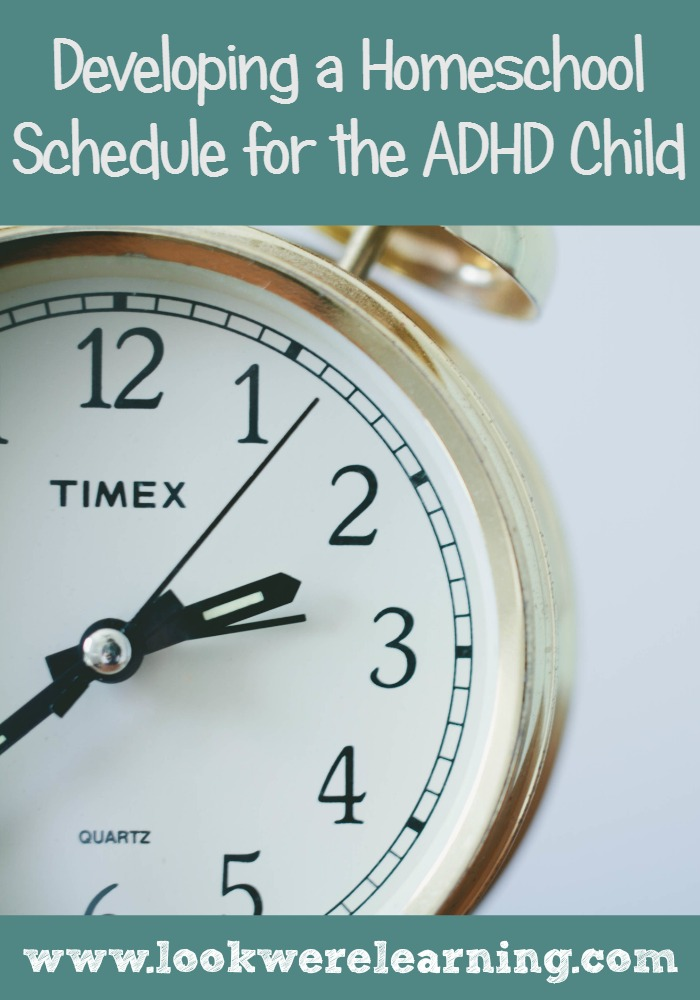 Developing a Homeschool Schedule for ADHD Kids - Look! We're Learning!