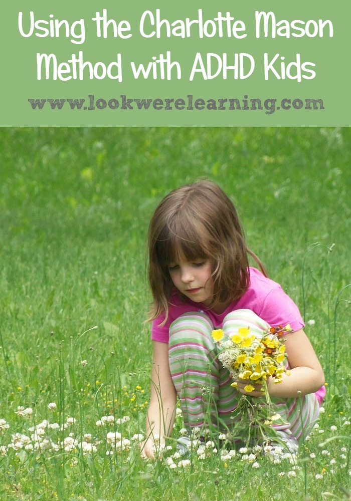 Using the Charlotte Mason Homeschool Method with ADHD Kids - Look! We're Learning!