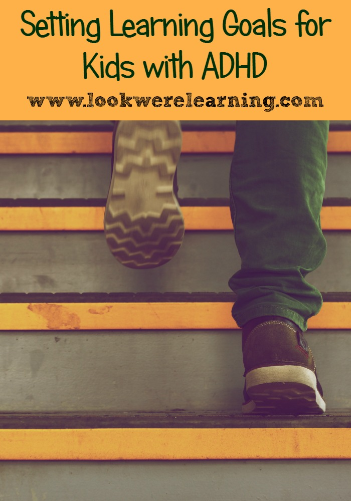 Setting Learning Goals for Kids with ADHD - Look! We're Learning!