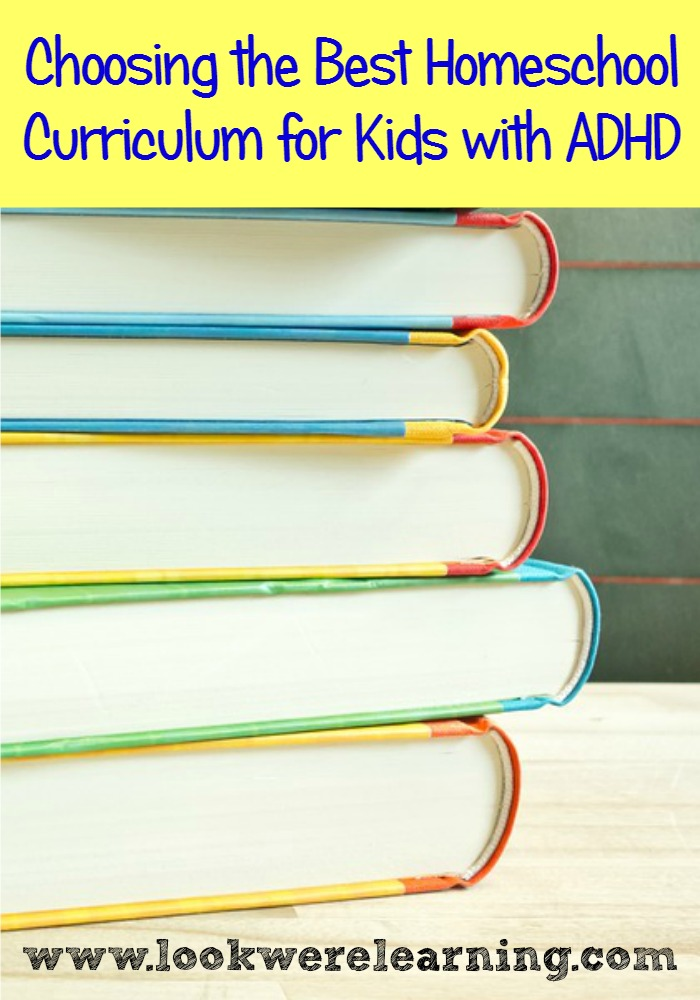 Choosing the Best Homeschooling Curriculum for ADHD Kids - Look! We're Learning!