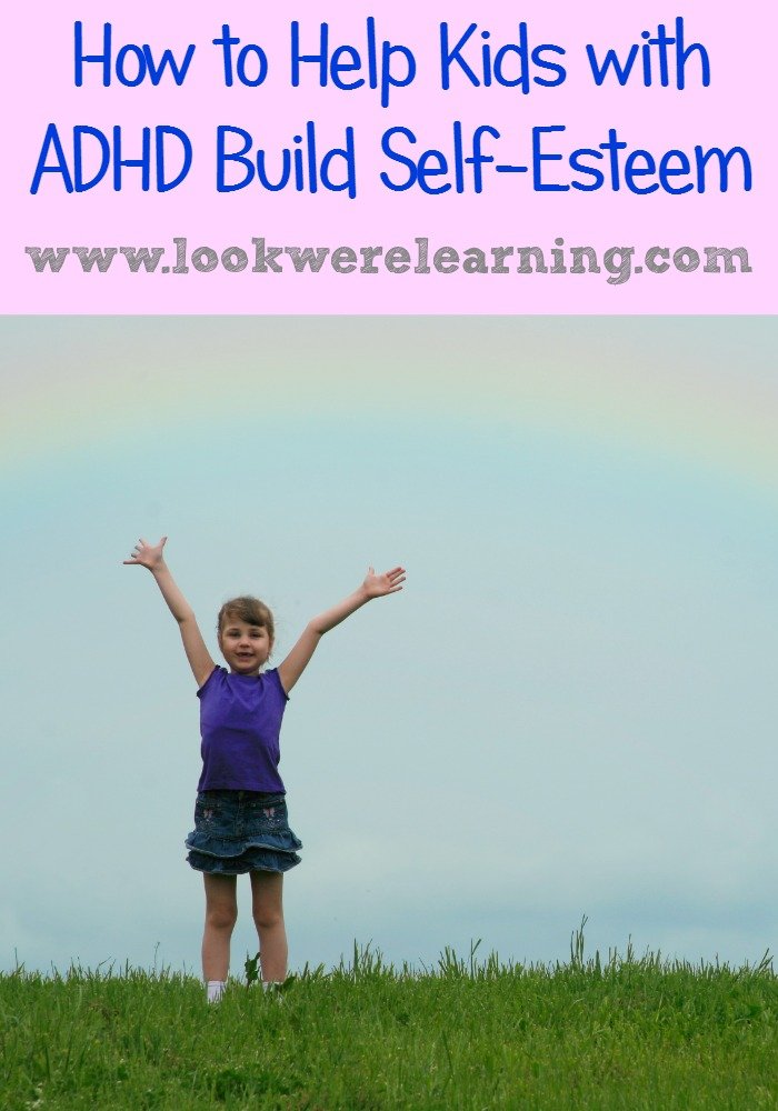 How to Help Kids with ADHD Build Self-Esteem - Look! We're Learning!