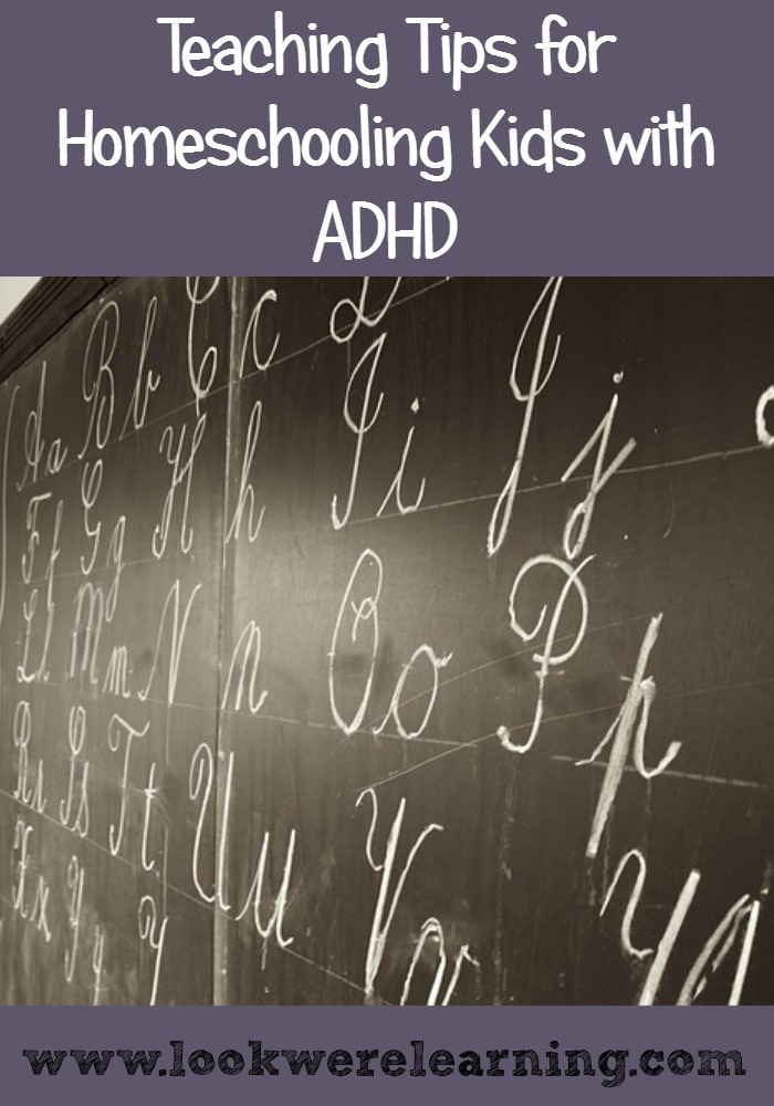 Teaching Tips for ADHD Homeschooling - Look! We're Learning!