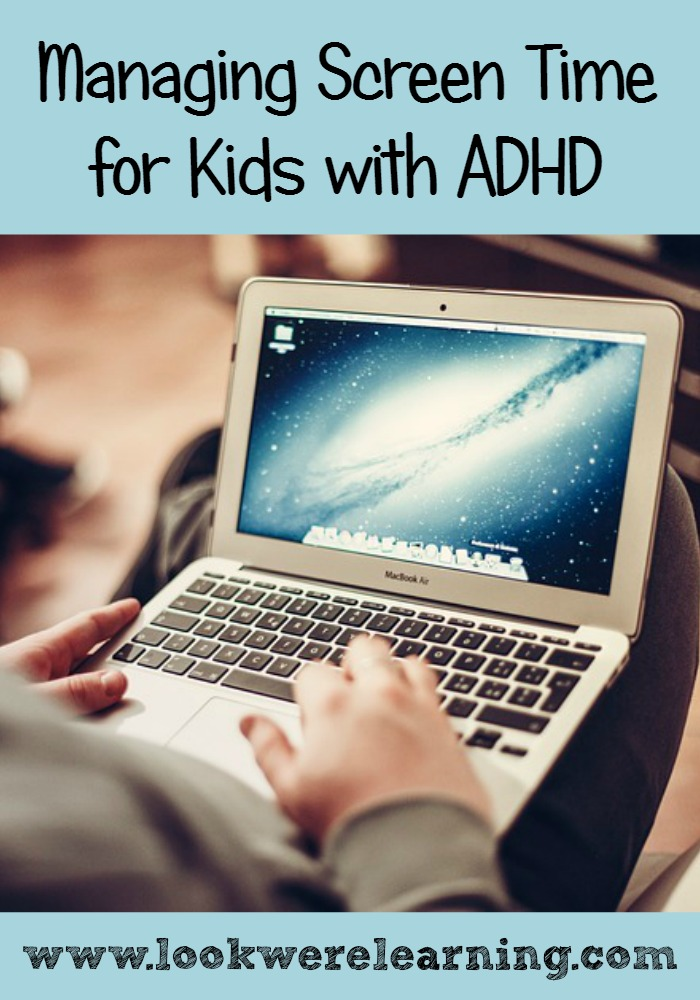 Managing Screen Time and ADHD - Look! We're Learning!