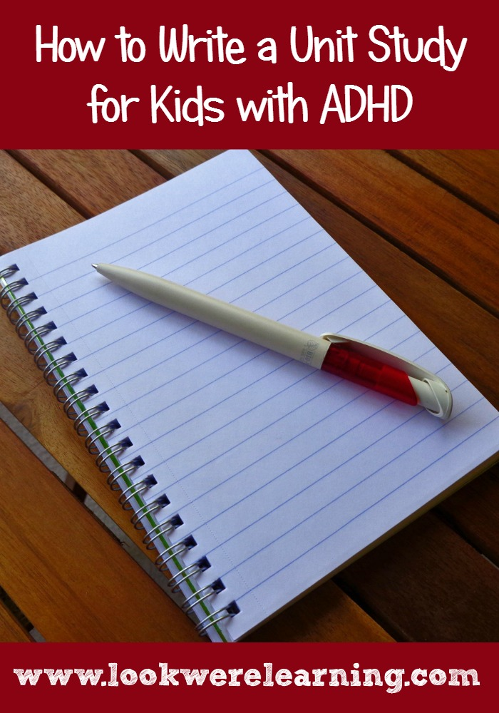 Writing Unit Studies for ADHD Kids - Look! We're Learning!