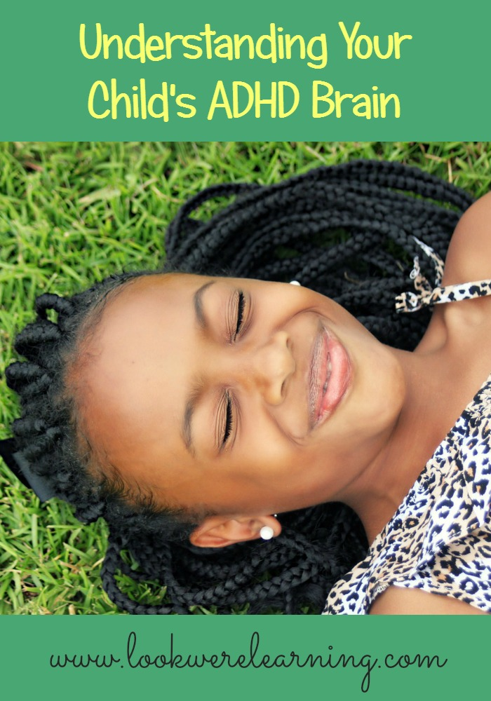 Understanding Your Child's ADHD Brain - Look! We're Learning!