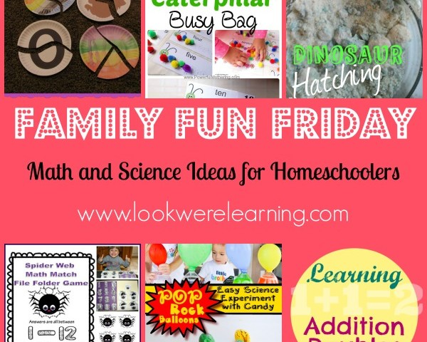 Math and Science Ideas for Homeschoolers with Family Fun Friday!
