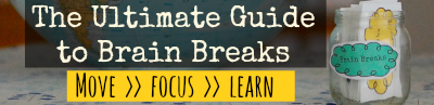 Ultimate Guide to Brain Breaks