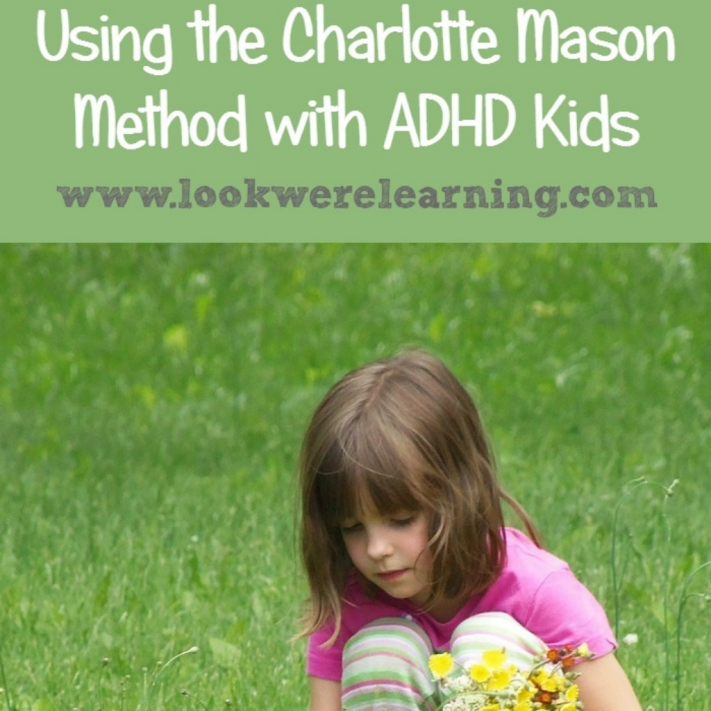 Using the Charlotte Mason Method for ADHD Kids
