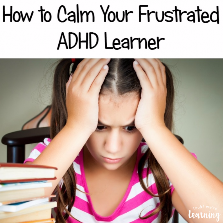 How to Manage ADHD and Frustration with Kids - Look! We're Learning!