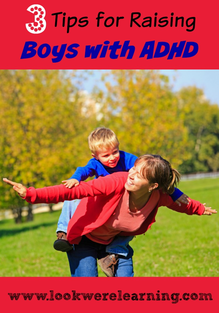 3 Tips for Raising Boys with ADHD - These are great suggestions for parents who are struggling with sons who have this condition!