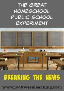 The Great Homeschool Public School Experiment - Look! We're Learning!