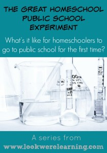 The Great Homeschool Public School Experiment - What's it like for homeschoolers to go to public school for the first time? - Look! We're Learning!