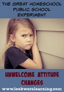 Unwelcome Attitude Changes - How one homeschooling mom dealt with the changes in her children after they started attending public school
