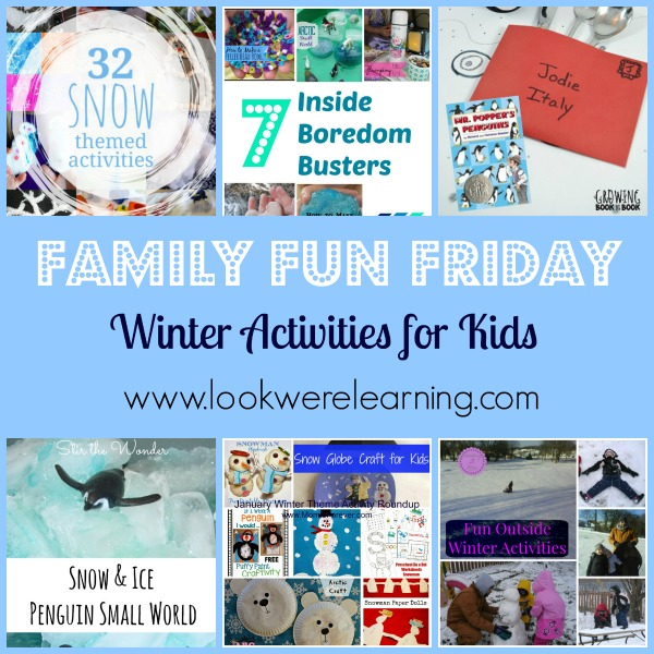 Winter Activities for Kids with Family Fun Friday! - Look! We're ...
