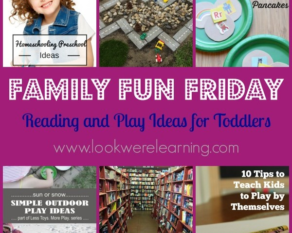 Reading and Play Ideas for Toddlers with Family Fun Friday!