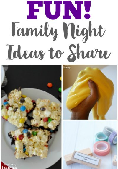 Share these fun family night ideas with the kids!