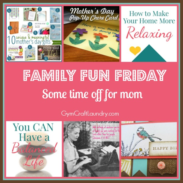 Some time off for mom on family fun friday