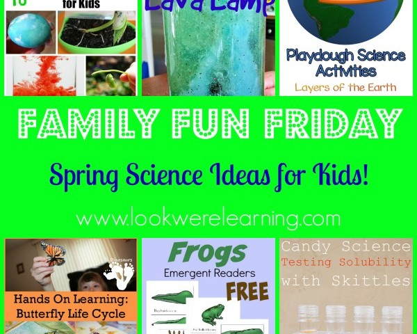 Spring Science Ideas with Family Fun Friday!