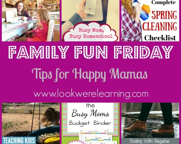 Happy Parenting Tips with Family Fun Friday!